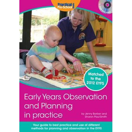Early Years Observation and Planning in Practice : Your Guide to Best Practice and Use of Different Methods for Planning and Observation in the