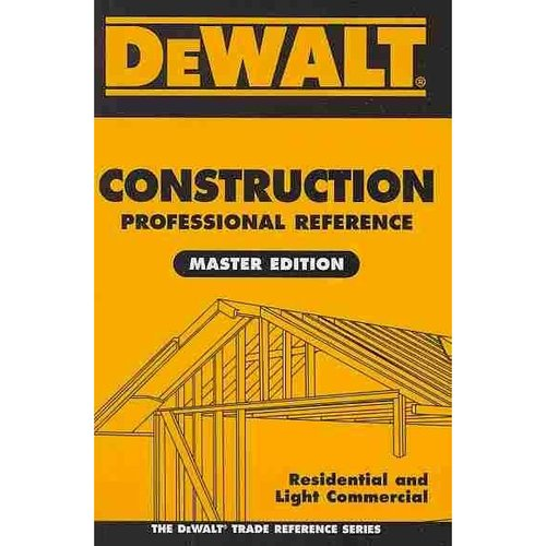 Dewalt Construction Professional Reference : Residental and Light Commerical Company