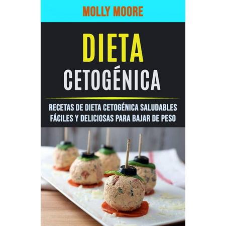 Dieta Cetogénica: Recetas De Dieta Cetogénica Saludables Fáciles Y Deliciosas Para Bajar De Peso -