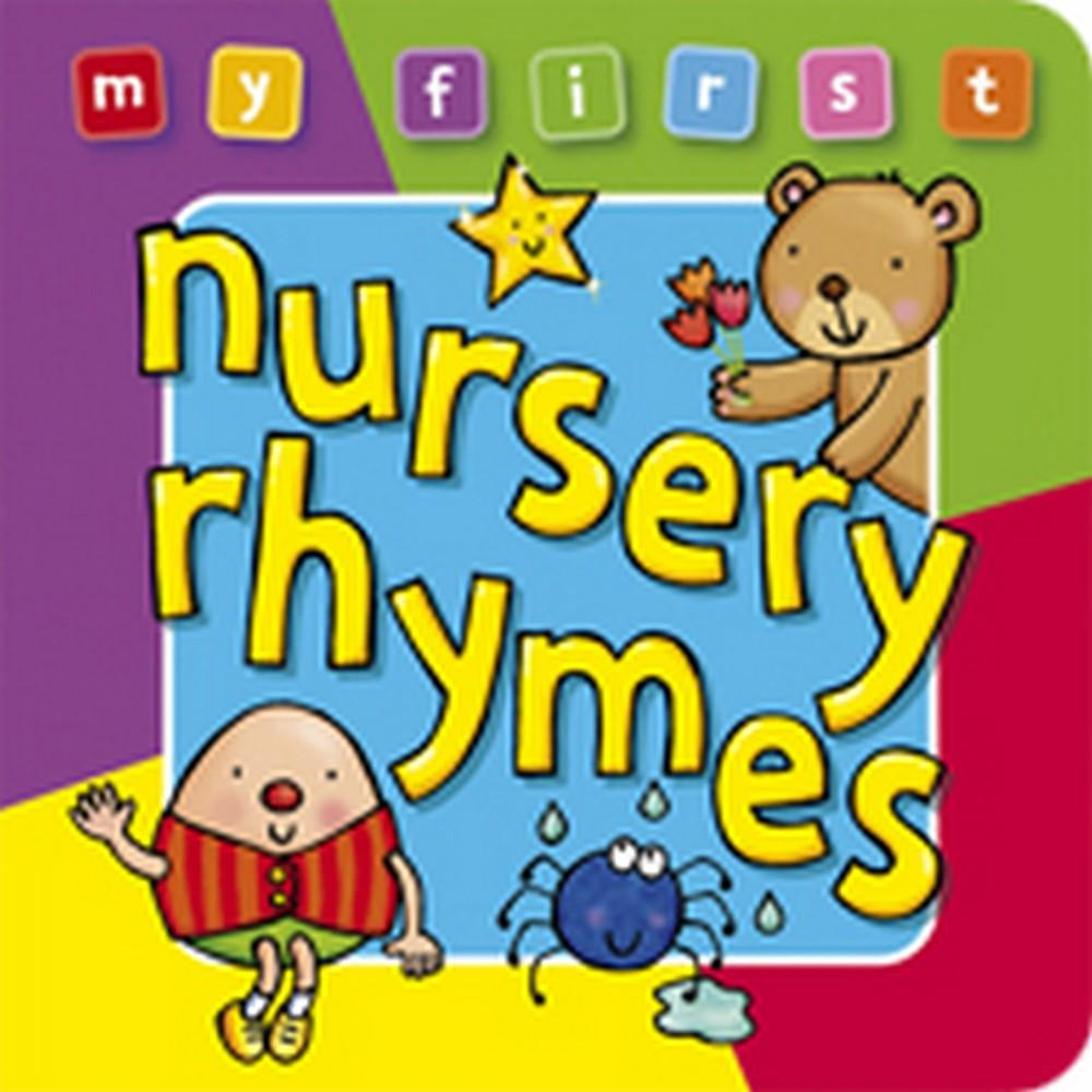 My First Nursery Rhymes Board Book, Deluxe : A Padded, Sturdy, Colorful Book for Ages 0-3, Full of Friend
