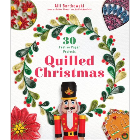 Quilled Christmas : 30 Festive Paper Projects