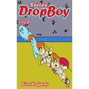 Dropboy Series - vol. 3 - eBook