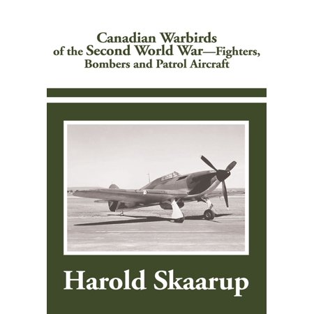 Fighter Bomber - Canadian Warbirds of the Second World War - Fighters, Bombers and Patrol Aircraft - eBook