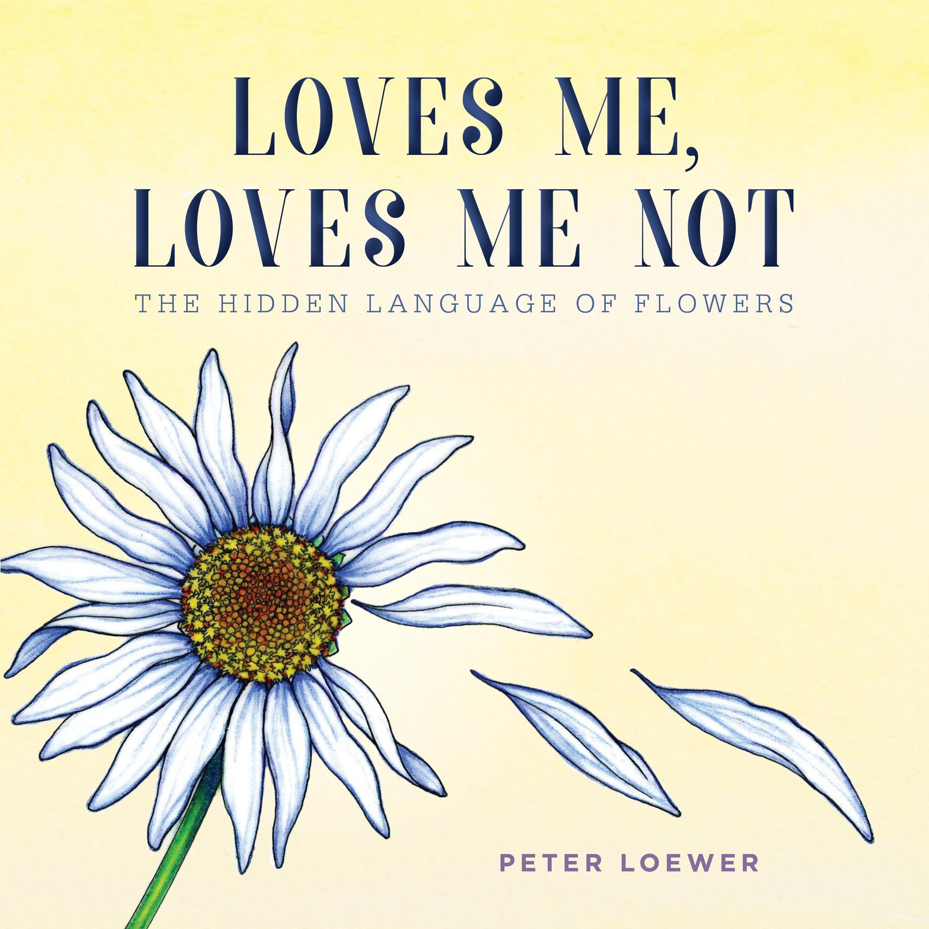 Loves Me Loves Me Not The Hidden Language Of Flowers Walmart