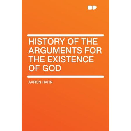 History of the Arguments for the Existence of God