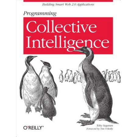 Programming Collective Intelligence : Building Smart Web 2.0