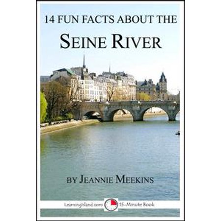 14 Fun Facts About the Seine River - eBook