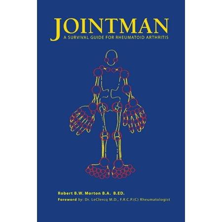 Jointman, a Survival Guide for Rheumatoid Arthritis -