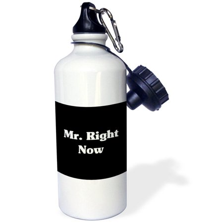 3Drose Mr Right Now  Sports Water Bottle  21Oz