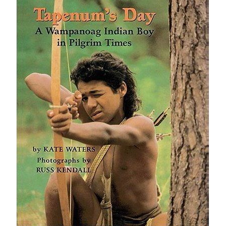 Tapenum's Day: A Wampanoag Indian Boy in Pilgrim Times : A Wampanoag Indian Boy in Pilgrim (Indian Baby Names For Boys With Meaning)