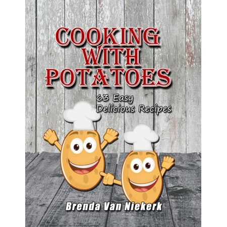 Cooking With Potatoes: 63 Easy Delicious Recipes - eBook](Halloween Recipes Sweet Potatoes)