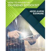 How to Invest In Dividend Stocks? - eBook