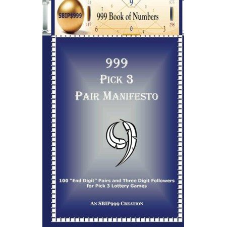 999 Pick 3 Pair Manifesto  100   End Digit   Pairs And Three Digit Followers For Pick 3 Lottery Games