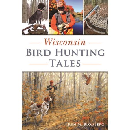 Wisconsin Bird Hunting Tales (Best Hunting In Wisconsin)