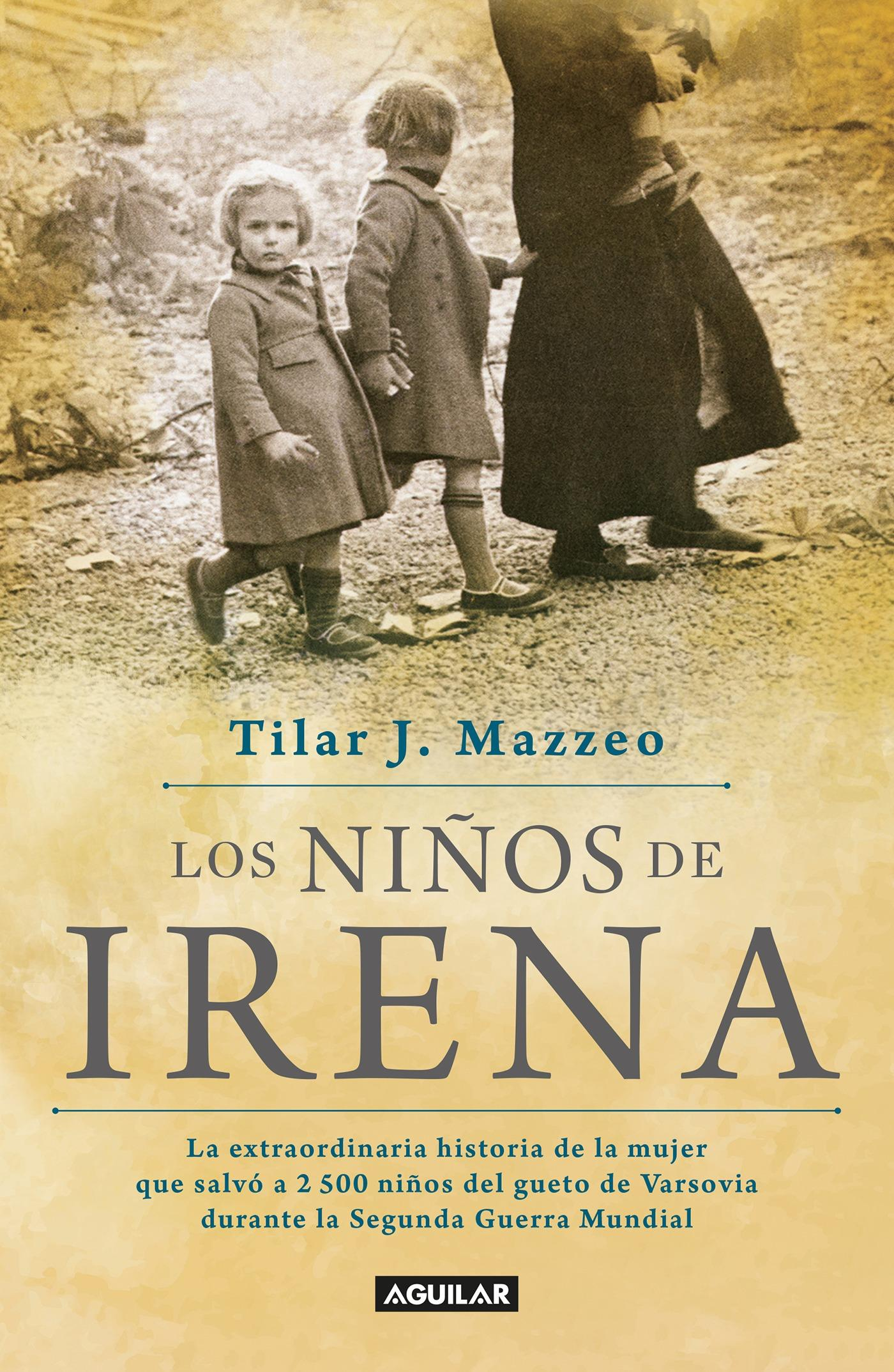 Irena's Children: The Extraordinary Story of the Woman Who Saved 2,500 Children from the Warsaw Ghet