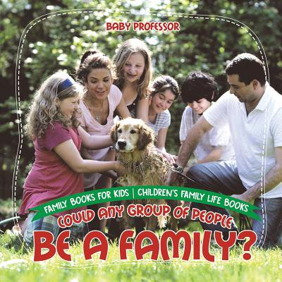 Could Any Group of People Be a Family? - Family Books for Kids Children's Family Life Books - Groups Of 4 People