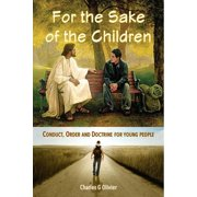 For the Sake of the Children (Conduct, Order and Doctrine for Young People) - eBook