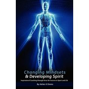 Changing Mindsets & Developing Spirit : Inspirational Coaching Through Verse for Success in Sport and Life