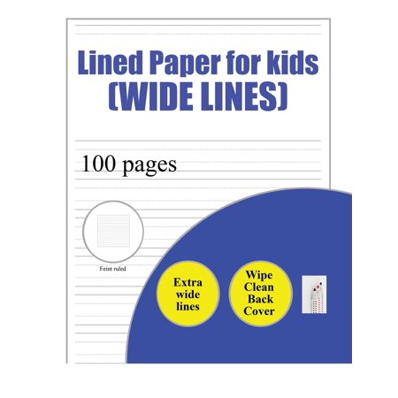 Lined Paper for Kids (wide lines) : 100 basic handwriting practice sheets with wide lines for children aged 3 to 6: this book contains suitable handwriting paper for children who would like to practice their (Double Wides That Look Like A Log Cabin)