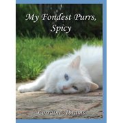 Adventures of Spicy: My Fondest Purrs, Spicy (Hardcover)