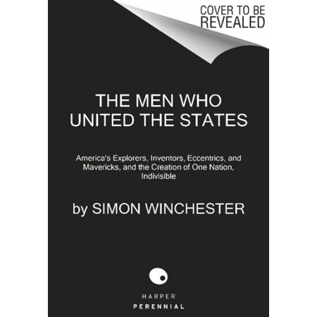 (The Men Who United the States (Paperback))