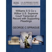 Williams S S Co V. Wilbur U.S. Supreme Court Transcript of Record with Supporting Pleadings