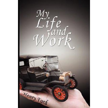 My Life and Work : An Autobiography of Henry Ford - Halloween Henry Ford