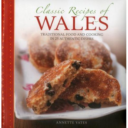 Side Dish Recipes For Halloween Party (Classic Recipes of Wales : Traditional Food and Cooking in 25 Authentic)