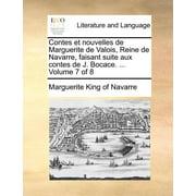 Contes Et Nouvelles de Marguerite de Valois, Reine de Navarre, Faisant Suite Aux Contes de J. Bocace. ... Volume 7 of 8
