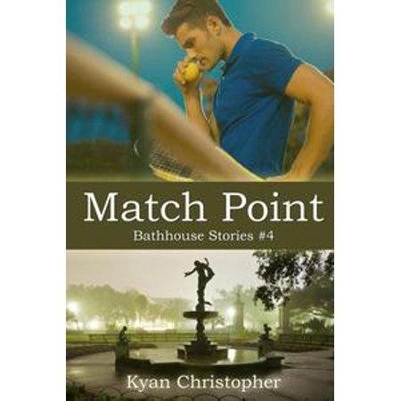 Match Point (Bathhouse Stories #4) - (Match Point)