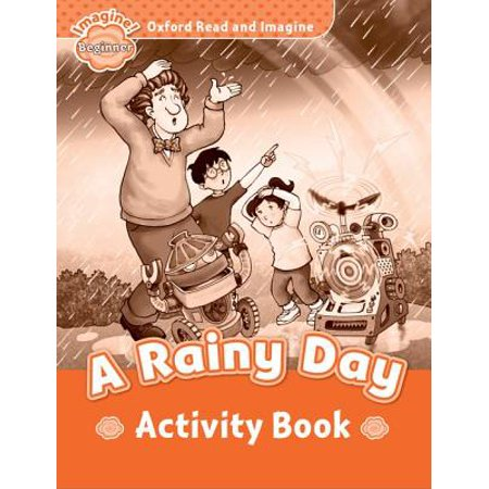Oxford Read and Imagine : Beginner: A Rainy Day Activity (100th Day Of School Activities For Second Grade)