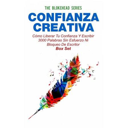Confianza Creativa: Cómo liberar tu confianza y escribir 3000 palabras sin esfuerzo ni bloqueo de escritor -
