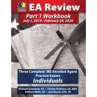 Passkey Learning Systems EA Review Part 1 Workbook : Three Complete IRS Enrolled Agent Practice Exams for Individuals: (July 1, 2019-February 29, 2020 Testing Cycle)