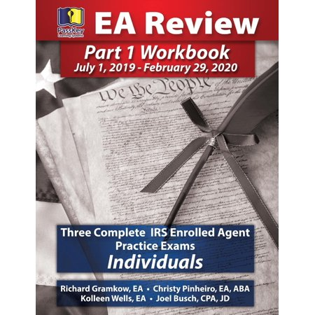 Passkey Learning Systems EA Review Part 1 Workbook : Three Complete IRS Enrolled Agent Practice Exams for Individuals: (July 1, 2019-February 29, 2020 Testing
