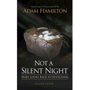 Not a Silent Night Advent: Not a Silent Night Leader Guide: Mary Looks Back to Bethlehem (Paperback)