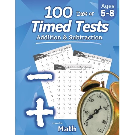 Humble Math - 100 Days of Timed Tests: Addition and Subtraction: Ages 5-8, Math Drills, Digits 0-20, Reproducible Practice Problems (Paperback) Timed Math Drills Addition