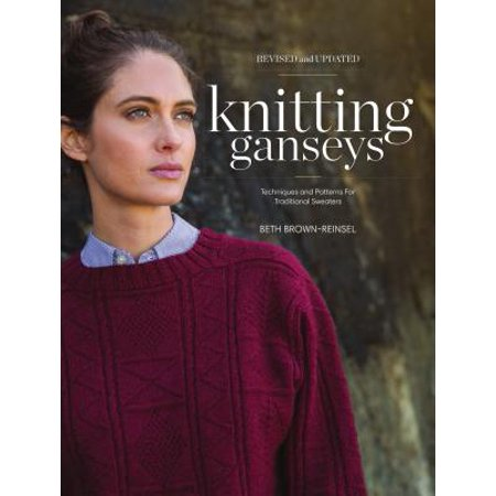 Knitting Ganseys, Revised and Updated : Techniques and Patterns for Traditional Sweaters