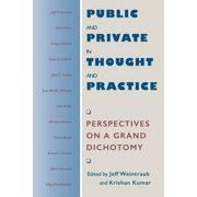 Public and Private in Thought and Practice : Perspectives on a Grand Dichotomy