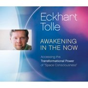 """Awakening in the Now : Accessing the Transformational Power of """"Space Consciousness"""""""