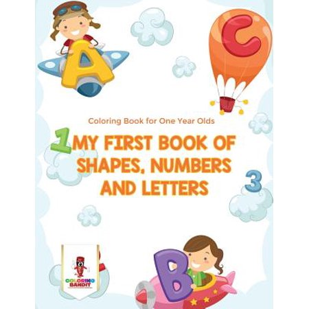 My First Book of Shapes, Numbers and Letters : Coloring Book for One Year (1 Year Anniversary Letter To My Boyfriend)