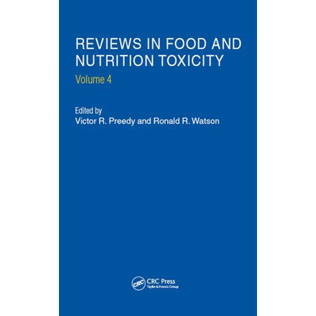 Reviews in Food and Nutrition Toxicity, Volume 4 -
