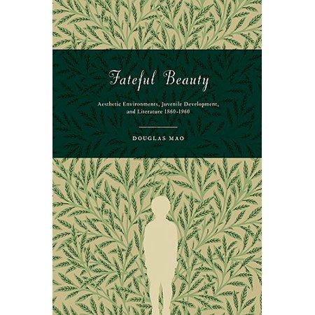 Fateful Beauty : Aesthetic Environments, Juvenile Development, and Literature,