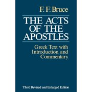 The Acts of the Apostles : The Greek Text with Introduction and Commentary