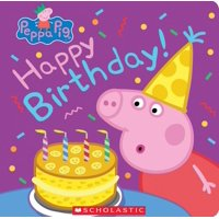 Peppa Pig: Happy Birthday! (Board book)