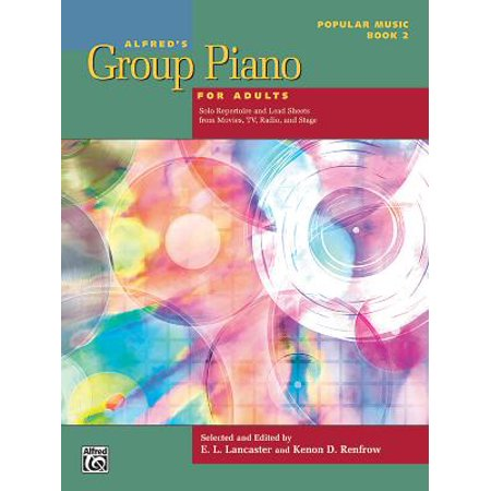 Alfred's Group Piano for Adults -- Popular Music, Bk 2 : Solo Repertoire and Lead Sheets from Movies, TV, Radio, and Stage ()