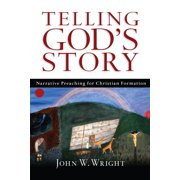 Telling God's Story: Narrative Preaching for Christian Formation (Paperback)
