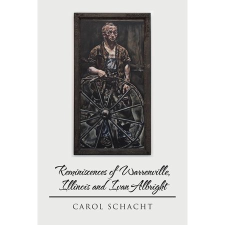 Reminiscences of Warrenville, Illinois and Ivan Albright - eBook