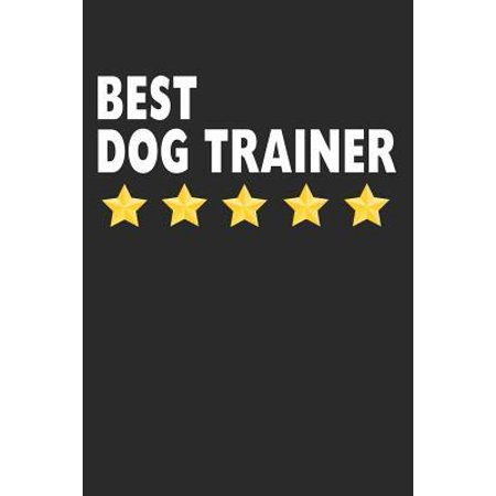 Best Dog Trainer: Lined Journal, Diary, Notebook, Gift For Women & Men (6 x 9 100 Pages)