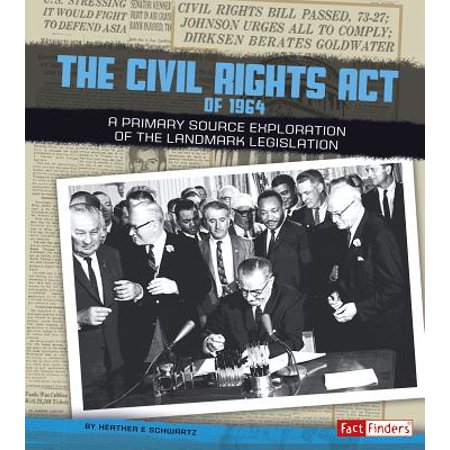 The Civil Rights Act of 1964 : A Primary Source Exploration of the Landmark