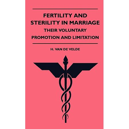 Fertility and Sterility in Marriage - Their Voluntary Promotion and Limitation for $<!---->